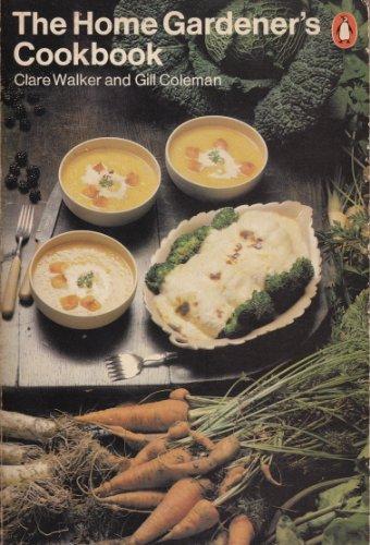 9780140463538: The Home Gardener's Cook Book (Penguin handbooks)