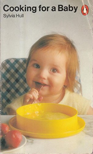 9780140463675: Cooking for a Baby (Penguin Handbooks)