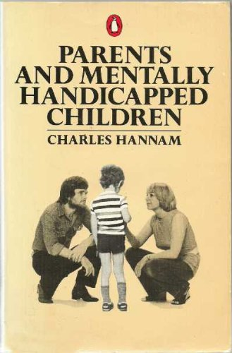 9780140463811: Parents and Mentally Handicapped Children (Penguin Handbooks)