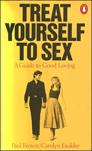 9780140463828: Treat Yourself to Sex: A Guide for Good Loving