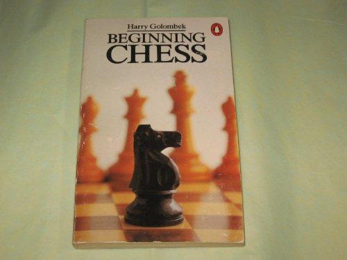 Beginning Chess (Penguin Handbooks): Golombek, Harry