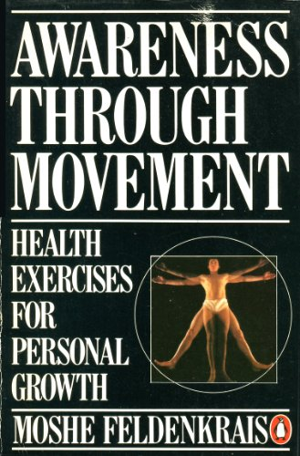 9780140464207: Awareness Through Movement (Penguin Handbooks)