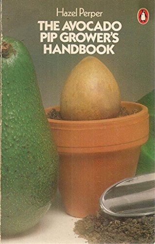 9780140464221: The Avocado Pip Grower's Handbook (Penguin Handbooks)