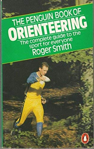 The Penguin Book of Orienteering (Penguin Handbooks) (0140464387) by Smith, Roger