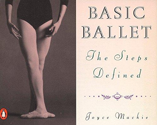 9780140464450: Basic Ballet: The Steps Defined (Penguin Handbooks)