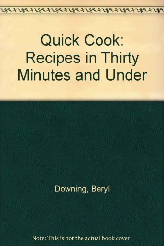 9780140464535: Quick Cook: Recipes in Thirty Minutes and Under