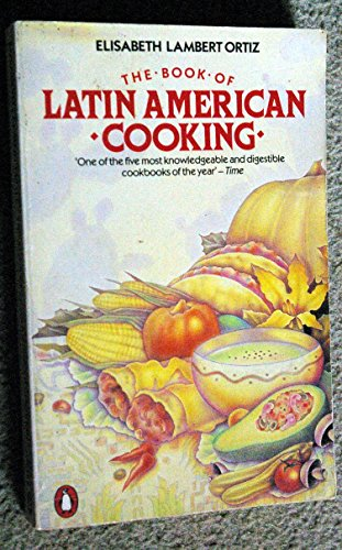 9780140464702: The Book of Latin American Cooking