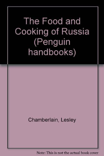 9780140464719: The Food and Cooking of Russia (Penguin handbooks)
