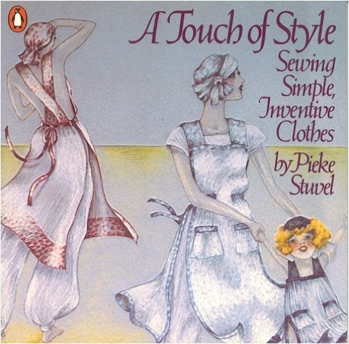 9780140464825: Title: A Touch of Style Sewing Simple Inventive Clothes