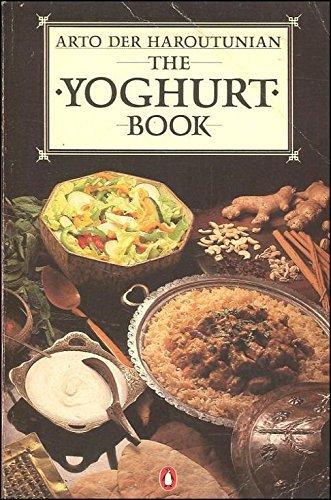 The Yoghurt Book: Haroutunian, Arto der