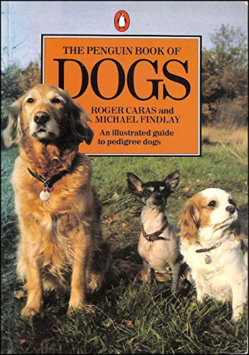 9780140465310: The Penguin Book of Dogs (Penguin Handbooks)