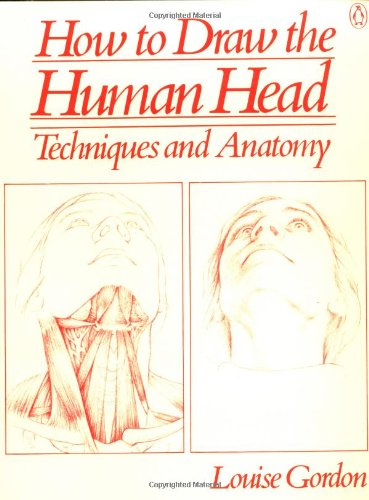 9780140465600: How to Draw the Human Head: Techniques and Anatomy