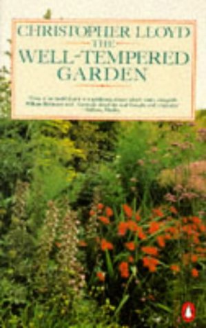 9780140465624: The Well-tempered Garden: New and Revised Edition (Penguin Gardening)