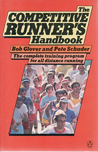 9780140465655: The Competitive Runner's Handbook: The Complete Training Program for All Distance Running
