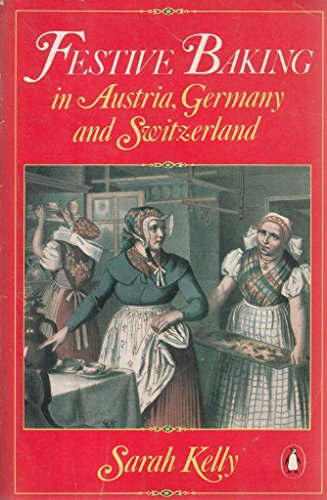 9780140465679: Festive Baking in Austria, Germany and Switzerland (Penguin Handbooks)