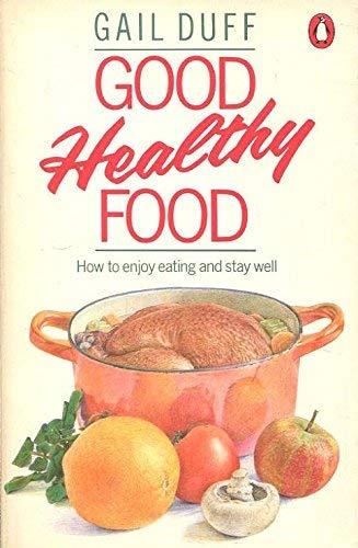 9780140466256: Good Healthy Food