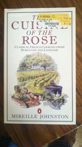9780140466447: The Cuisine of the Rose: Classical French Cooking from Burgundy and Lyonnais