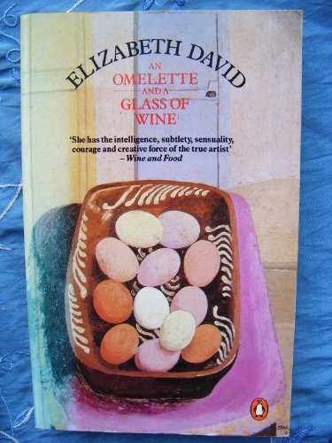 9780140467215: An Omelette and a Glass of Wine (Penguin Handbooks)