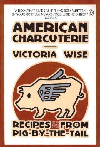 9780140467468: American Charcuterie Recipes from Pig-by-the-Tail