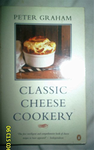 9780140467505: Classic Cheese Cookery (Cookery Library)