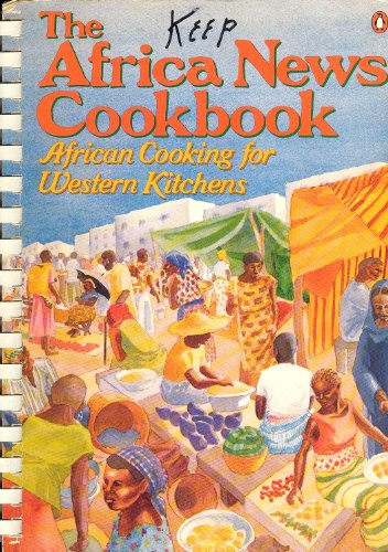 9780140467512: The Africa News Cookbook: African Cooking for Western Kitchens (Penguin Handbooks)