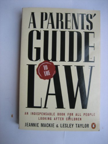 A Parent's Guide to the Law (Penguin: Jeannie Mackie, Lesley