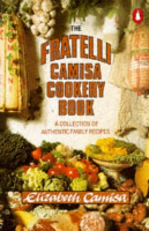 9780140467802: The Fratelli Camisa Cookery Book