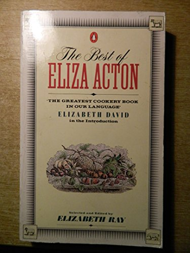 9780140467857: The Best of Eliza Acton (Cookery Library)