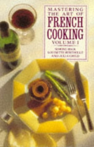 Mastering the Art of French Cooking: Volume: Child, Julia