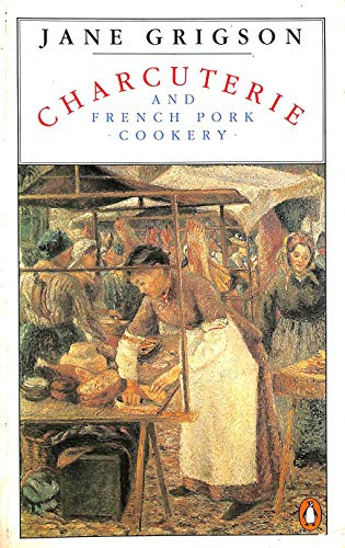 9780140467925: Charcuterie and French Pork Cookery (Cookery Library)