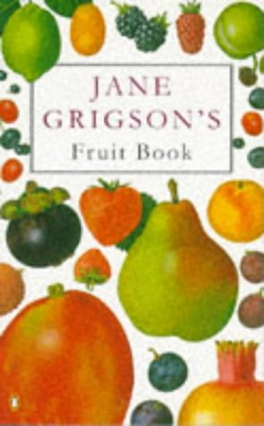 9780140467956: Jane Grigsons Fruit Book (Cookery Library)