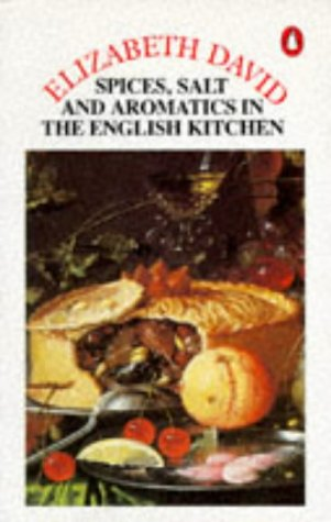 9780140467963: Spices, Salts and Aromatics in the English Kitchen (Cookery Library)