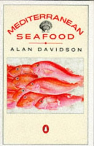 9780140468045: Mediterranean Seafood: A Handbook Giving the Names in Seven Languages of 150 Species of Fish, with 50 Crustaceans, Molluscs And Other Marine ... And Black Sea Countries (Cookery Library)
