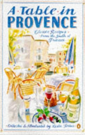 9780140468526: A Table in Provence: Classic Recipes from the South of France