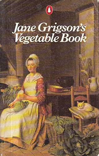 9780140468595: Jane Grigson's Vegetable Book (Penguin Cookery Library)