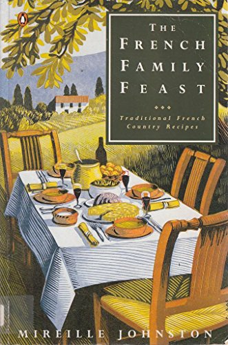 9780140468687: The French Family Feast : Traditional French Country Recipes