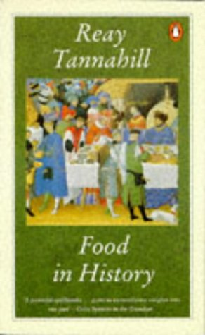 Food in History (Penguin Cookery Library): Tannahill, Reay