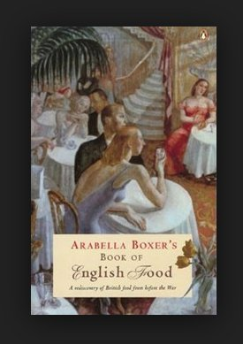 9780140469325: Arabella Boxer's Book of English Food (Penguin Cookery Library)