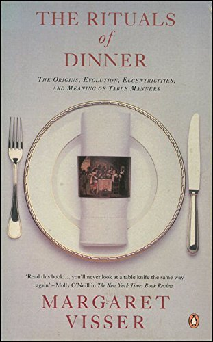 9780140469431: The Rituals of Dinner: The Origins, Evolution, Eccentricities And Meaning of Table Manners: The Origins, Evolution, Eccentricities and the Meaning of Table Manners (Penguin Cookery Library)