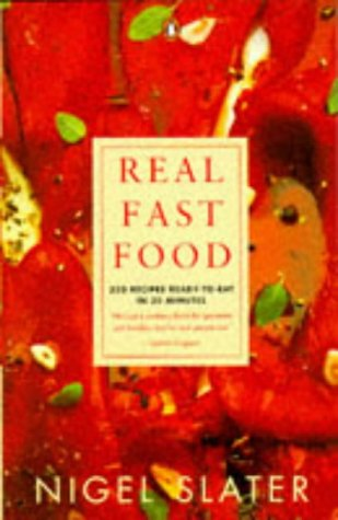 9780140469493: Real Fast Food: 350 Recipes Ready To Eat In 30 Minutes