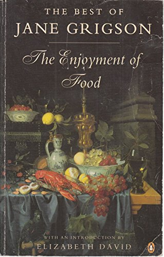 9780140469509: Enjoyment of Food, The: The Best of Jane Grigson (Penguin Cookery Library)