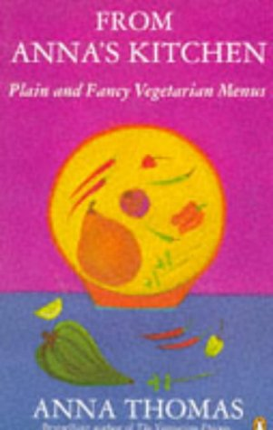 9780140469615: From Anna's Kitchen: Plain and Fancy Vegetarian Menus (Penguin Cookery Library)