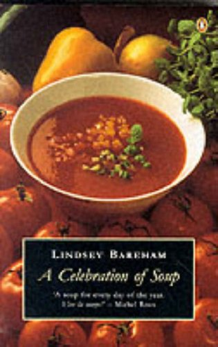 9780140469707: Celebration Of Soup (Penguin Cookery Library)