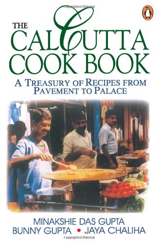 9780140469721: The Calcutta Cookbook: A Treasury of Recipes From Pavement to Place