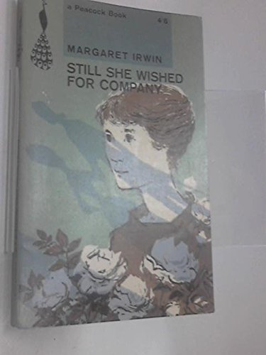 Still She Wished for Company (Peacock Books): Irwin, Margaret