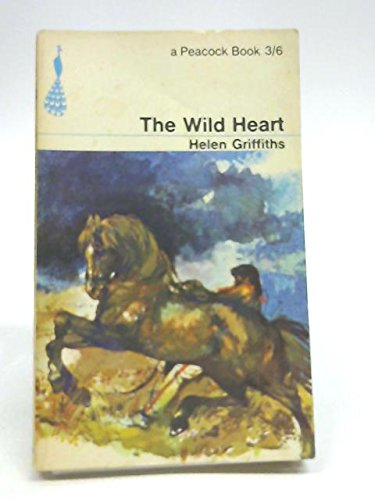 Wild Heart (Peacock Books) (014047045X) by Griffiths, Helen