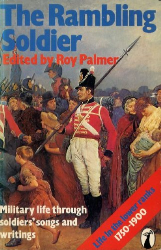 9780140471038: Rambling Soldier, The: Life in the Lower Ranks Through Soldiers' Songs and Writings, 1750-1900 (Peacock Books)