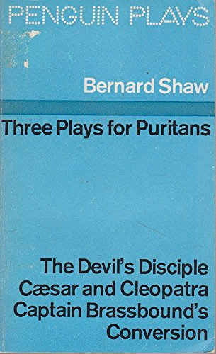Three Plays for Puritans (Penguin plays): Bernard Shaw, George: