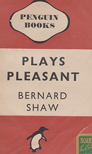 9780140480047: Plays Pleasant: Arms And The Man Candida The Man Of Destiny You Never Can Tell (Penguin plays & screenplays)