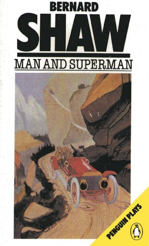 Man And Superman: A Comedy And a: George Bernard Shaw
